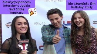 Jackie Radinsky And Sadie Radinsky Interview - Alexisjoyvipaccess - Rio Mangini Birthday