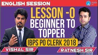 IBPS PO/Clerk 2018 | Lesson- 0 | Beginner to Topper | English | Vishal Sir & Ratnesh Sir