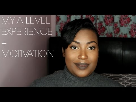 MY A LEVEL EXPERIENCE & MOTIVATION FOR YOU