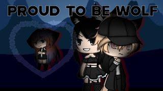 Proud to be Wolf || Gacha Life Mini Movie || GLMM