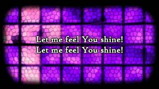 David Crowder Band - Let Me Feel You Shine (Lyrics)
