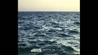dEUS - one thing about waves.wmv