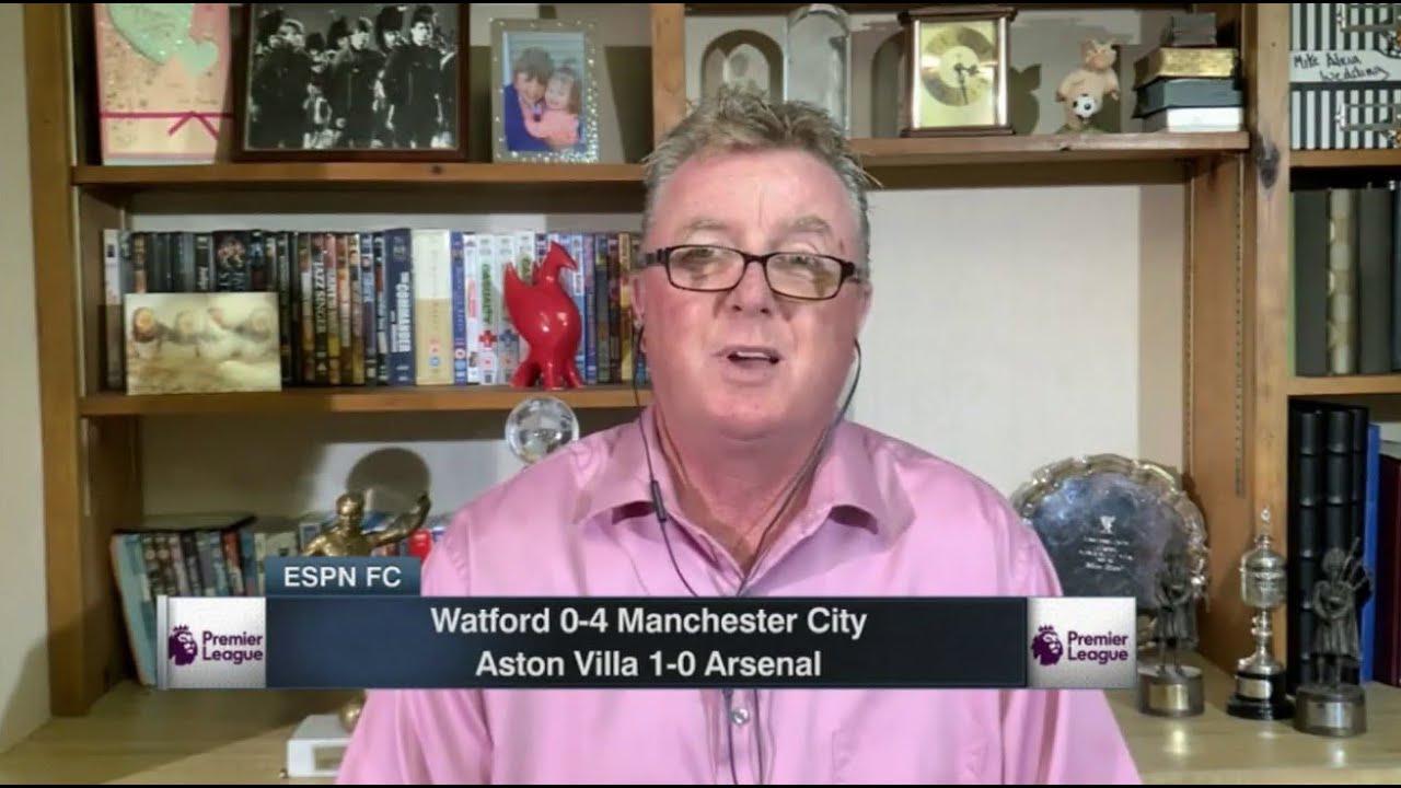 [FULL] ESPN FC | Manchester City 4-0 Watford, Aston Villa 1-0 Arsenal Post Match Analysis