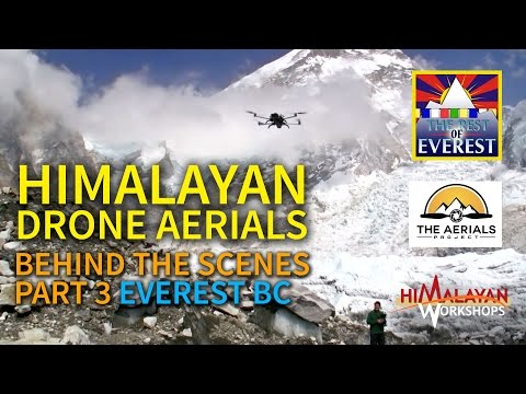 Himalayan Aerials Behind The Scenes Pt 3 Everest Base Camp