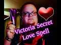 Trying out Victoria Secret Love Spell