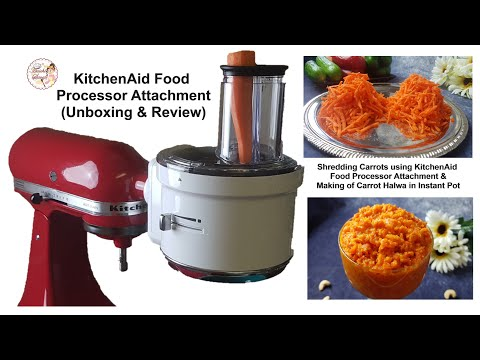 Unboxing and Review of the KitchenAid Food Processor Attachments and Instant Pot Carrot Halwa