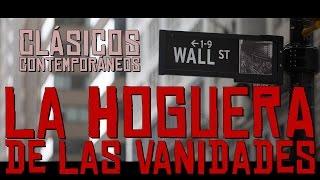 #33 || CLÁSICO CONTEMPORÁNEO || LA HOGUERA DE LAS VANIDADES, de Tom Wolfe