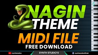 Nagin Music or Nagin Theme Piano Midi File Free Download | Synth Studio's