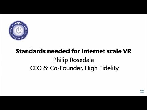 Standards needed for internet scale VR. Philip Rosedale
