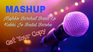 Mashup Karaoke Sample - Mujhko Barshat Bana Lo & Kabhi Jo Badal Barse || BasserMusic