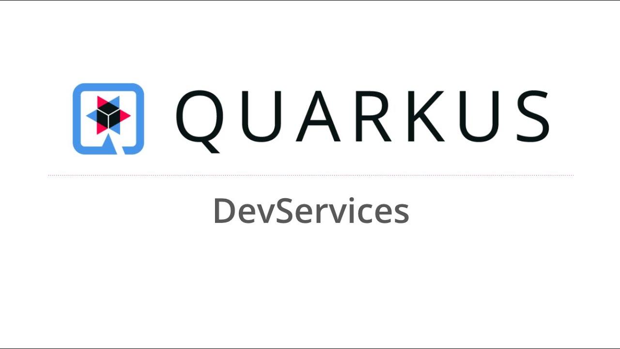 Quarkus DevServices