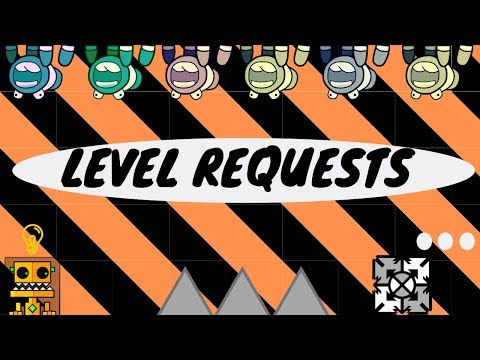 Geometry Dash LIVE level requests LIVE