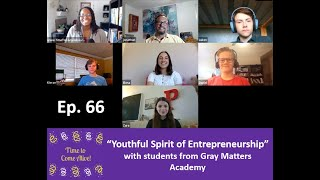 """The Youthful Spirit of Entrepreneurship"" with students from Gray Matters Academy"