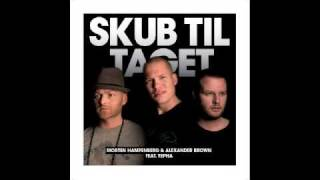 Morten Hampenberg & Alexander Brown ft. Yepha - Skub til taget. Preview!