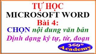 Tự học Microsoft Word. Bài 4: Cách chọn nội dung văn bản; Định dạng ký tự, từ; định dạng đoạn