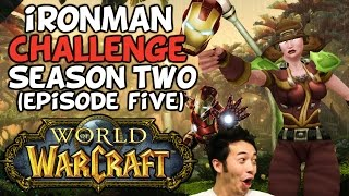 World Of Warcraft: Iron Man Challenge S2 Episode 5: