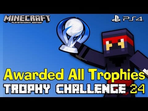 Minecraft PS4 Survival Trophy Challenge - Ep.24 'Awarded All Trophies'
