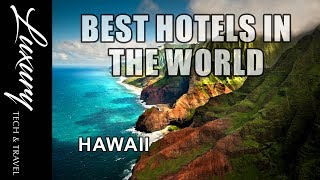Best Hotels in the World 2017. HAWAII