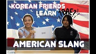 Korean Friends Learn American Slang