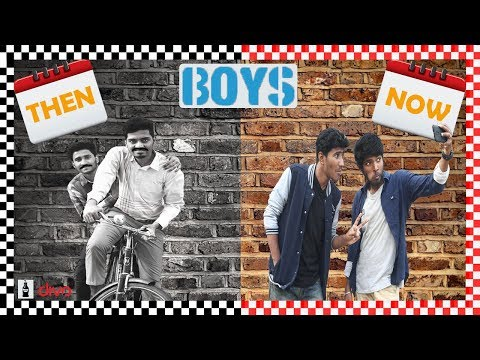 Boys : Then Vs Now | Laughing Soda