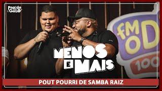 Menos é Mais, Ferrugem, Tiee - Pout Pourri de Samba Raiz #Live FM  O Dia #PagodedoGago