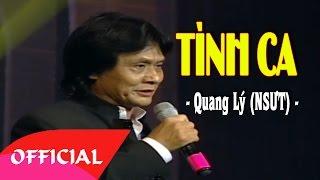 Tình Ca - Quang Lý (NSƯT) | Nhạc Trữ Tình Cách Mạng Hay Nhất | MV FULL HD