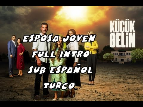 ESPOSA JOVEN INTRO FULL SUB,CASTELLANO Y TURCO HD