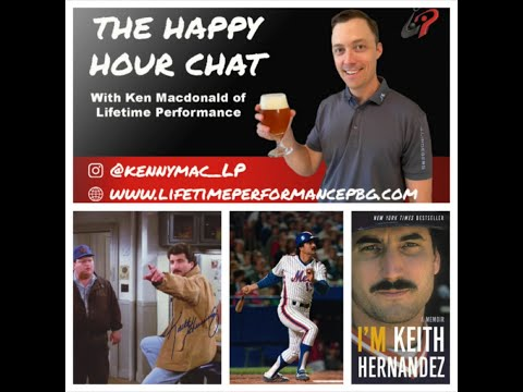 The Happy Hour Chat - Episode 8 (Baseball Legend - Keith Hernandez)