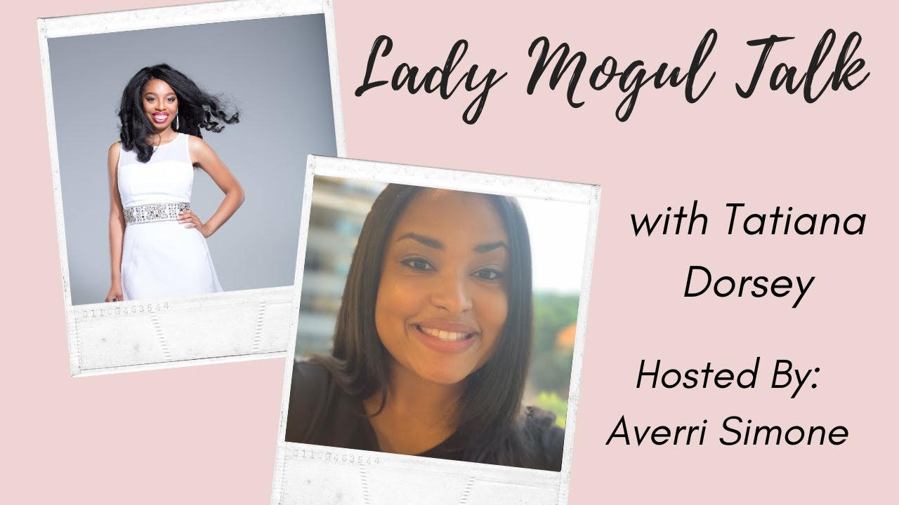 Lady Mogul Talk with Tatiana Dorsey