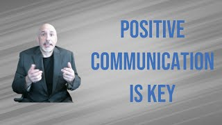 The Power of Positive Communication - Dose of Leadership