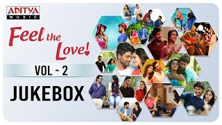 Feel The Love Vol.2 | Melody Songs Jukebox | Telugu Songs
