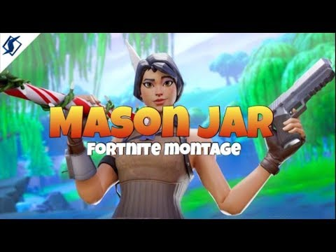 Fortnite Montage - Mason Jar