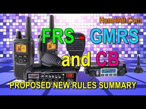 NEW FRS, GMRS, CB RULES BY THE FCC - Part 95 Reform 2017!
