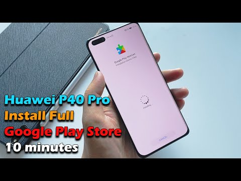 Huawei P40 Pro Install Full Google Play Store 10 minutes