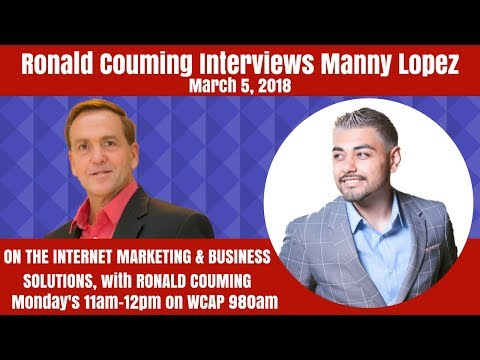Ronald Couming interviews Manny Lopez, Lead Generation & Marketing  Expert, March 5th, 2018