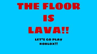 VLOG#36 PLAYING ROBLOX | THE FLOOR IS LAVA | Bunjoy