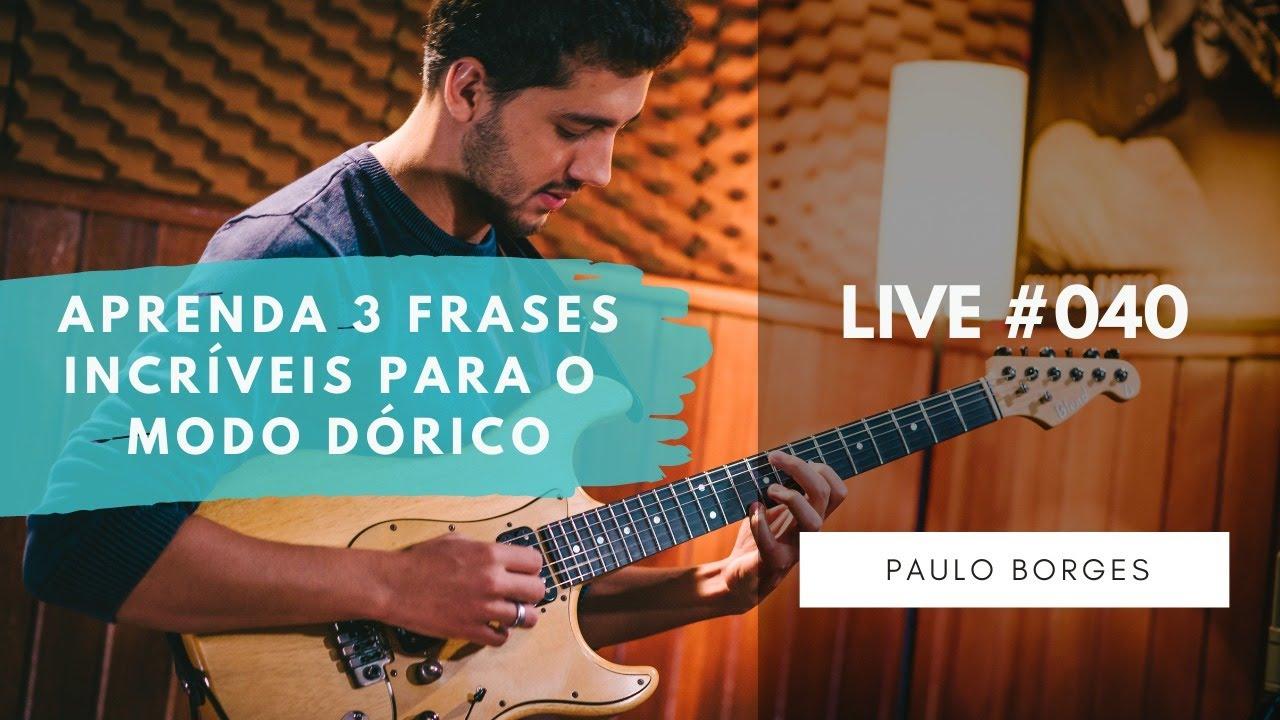 LIVE #040 - APRENDA 3 FRASES INCRÍVEIS PARA O MODO DÓRICO