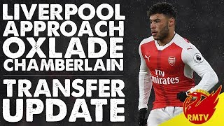 Liverpool Make Oxlade-Chamberlain Approach | LFC Daily News LIVE