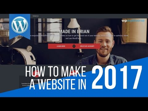 How To Make a WordPress Website: 2017 Updated Guide
