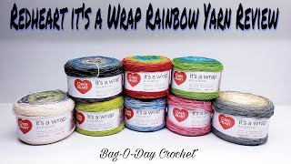 YARN UNBOXING - REDHEART YARN   IT'S A WRAP COLOR REVIEW   BAGODAY CROCHET
