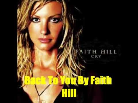 Back To You By Faith Hill *Lyrics in description*
