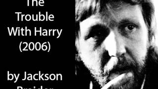 "HARRY NILSSON INTERVIEW ""The Trouble With Harry"" by Jackson Braider"