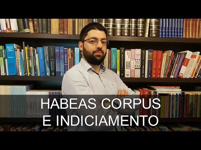 Habeas corpus e indiciamento | Evinis Talon