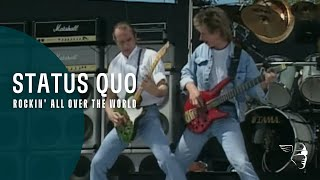 Status Quo - Rockin' All Over The World (Live At Knebworth)
