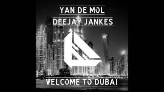 Yan De Mol & Deejay Jankes - Welcome to Dubai (Original Mix)