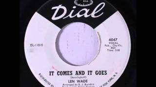 Len Wade.     It Comes And It Goes .1966