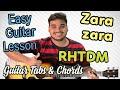 Zara Zara | RHTDM | Complete Guitar Lesson | Easy Tabs | Chords | Strumming