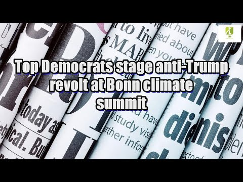 Top Democrats stage anti-Trump revolt at Bonn climate summit