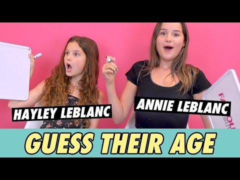 Annie and Hayley LeBlanc - Guess Their Age