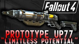 """Fallout 4 Prototype UP77 """"Limitless Potential"""""""